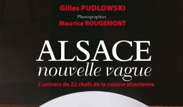 L'Alsace de Gilles Pudlowski et Maurice Rougemont