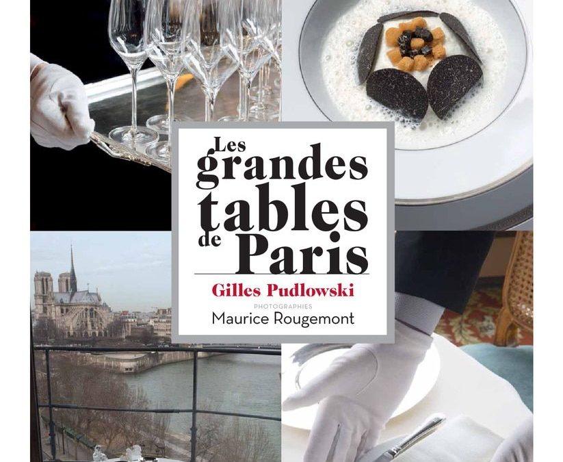 Les Grandes Tables de Paris, par Gilles Pudlowski
