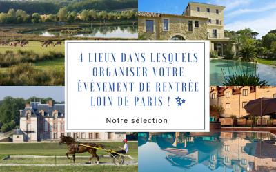 4 lieux dans lesquels organiser votre événement de rentrée loin de Paris !